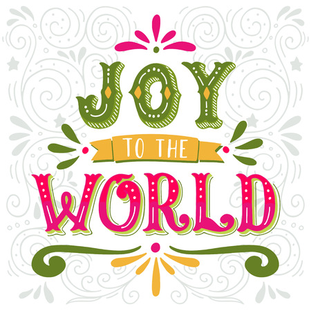 Artistic graphic - JOY to the WORLD