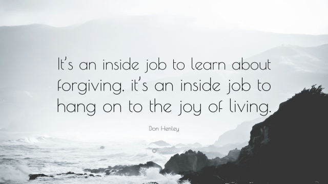 953329-don-henley-quote-it-s-an-inside-job-to-learn-about-forgiving-it-s