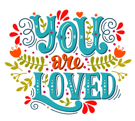 You are Loved lettered with flowers and leaves